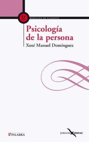 Psicología de la persona (Albatros) Xose Manuel Dominguez Prieto