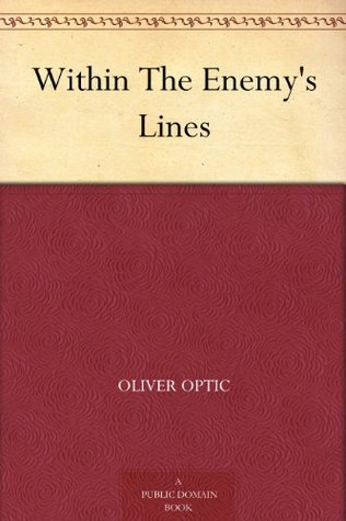 Within The Enemys Lines  by  Oliver Optic