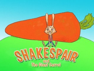 ShakesPair and the giant carrot (A fun childrens picture ebook age 3-8 great for bedtime story)  by  jennyandteddy