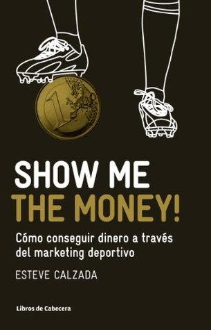 Show Me the Money! Esteve Calzada