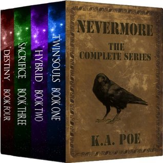 Nevermore, The Complete Series: Twin Souls, Hybrid, Sacrifice, and Destiny  by  K.A. Poe