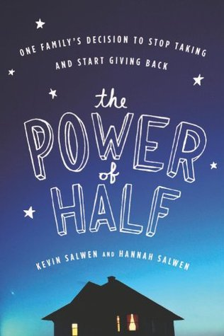 The Power of Half: One Familys Decision to Stop Taking and Start Giving Back EBK  by  Kevin Salwen