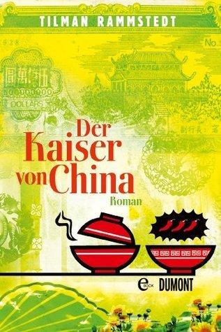 Der Kaiser von China: Roman  by  Tilman Rammstedt