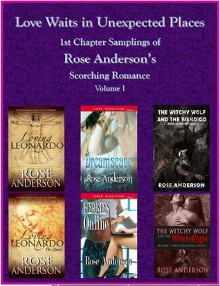 Love Waits in Unexpected Places - Samples of Scorching Romance Rose Anderson
