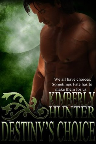 Destinys Choice  by  Kimberly Hunter