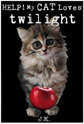 Help! My Cat Loves Twilight J. K.