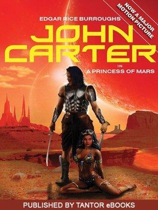 John Carter in A Princess of Mars  by  Edgar Rice Burroughs