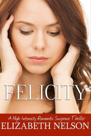 Felicity  by  Elizabeth Nelson
