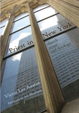Priest in New York: Church, Street, and Theology  by  Victor Lee Austin