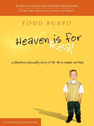 Heaven Is For Real Conversation Guide  by  Todd Burpo