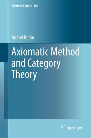 Axiomatic Method and Category Theory Andrei Rodin