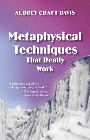 Metaphysical Techniques That Really Work  by  Audrey Craft Davis