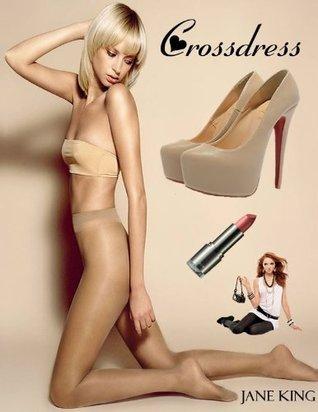 Crossdress  by  Jane  King