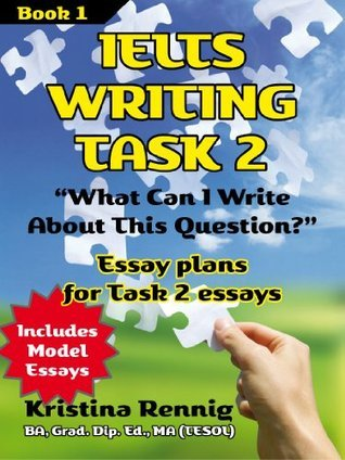 IELTS Writing Task 2 What Can I Write About This Question? Kristina Rennig