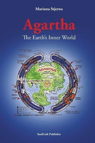 Agartha - The Earths Inner World  by  Mariana Stjerna
