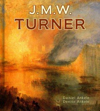 Joseph Mallord William Turner: 150 Romantic Paintings - Romanticism  by  Daniel Ankele