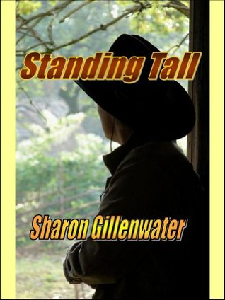 Standing Tall  by  Sharon Gillenwater
