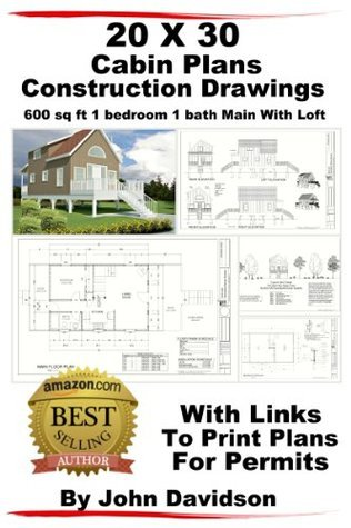 20 x 30 Cabin Plans  Blueprints Construction Drawings 600 sq ft 1 bedroom 1 bath Main With Loft  by  John  Davidson