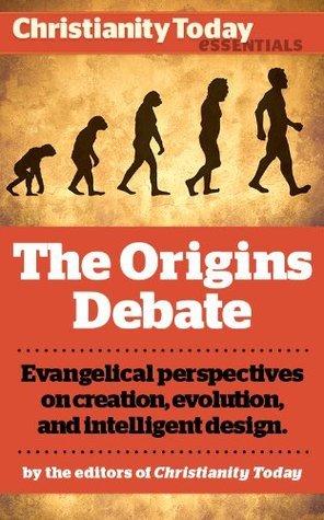 The Origins Debate: Evangelical perspectives on creation, evolution, and intelligent design Dinesh DSouza