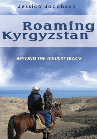 Roaming Kyrgyzstan Jessica Jacobson