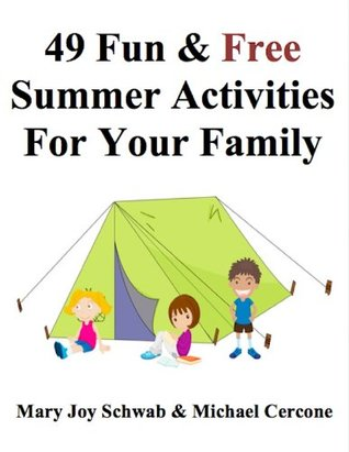 49 Fun & Free Summer Activities For Your Family (49 Ways Series) Mary Joy Schwab
