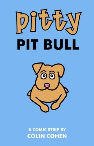 Pitty Pit Bull  by  Colin Cohen