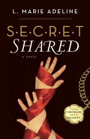 SECRET Shared: A S.E.C.R.E.T. Novel L. Marie Adeline