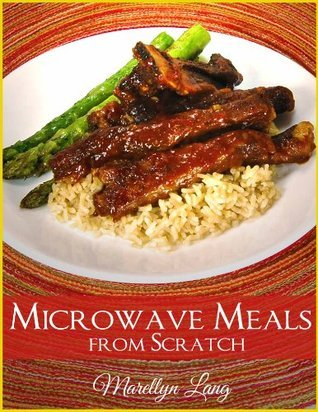 Microwave Meals from Scratch Marellyn Lang