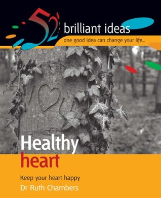 Healthy Heart (52 Brilliant Ideas)  by  Ruth Chambers