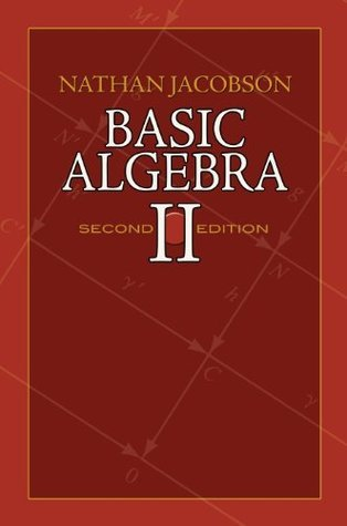 Basic Algebra II: Second Edition (Dover Books on Mathematics)  by  Nathan Jacobson