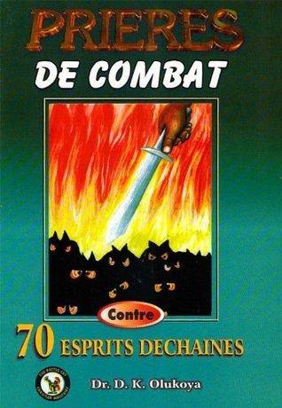 Prieres de Combat Contro 70 Espirits Dechaines  by  D.K. Olukoya