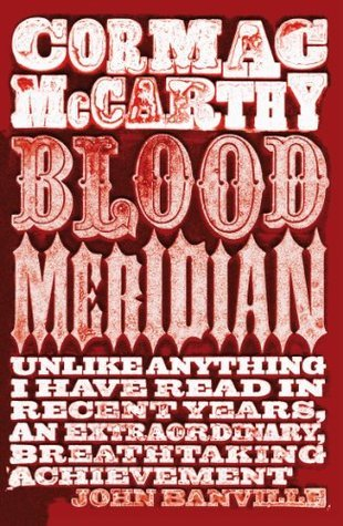Blood Meridian (Picador Books)  by  Cormac McCarthy