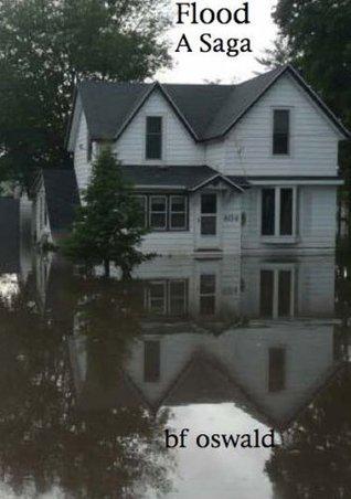 Flood: A Saga B.F. Oswald
