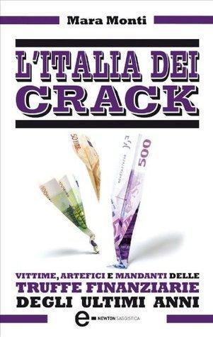LItalia dei crack  by  Mara Monti