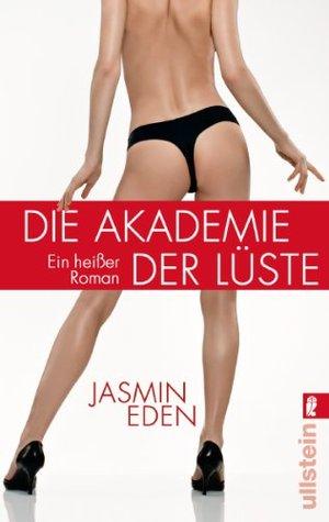 Die Akademie der Lüste  by  Jasmin Eden