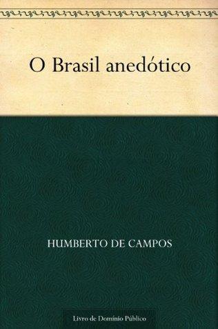 O Brasil anedótico  by  Humberto de Campos