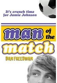Man Of The Match (Jamie Johnson, #4) Dan Freedman