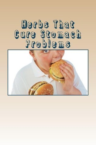 Herbs That Cure Stomach Problems PRAYANK