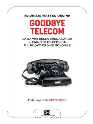 Goodbye Telecom (RX)  by  Maurizio Matteo Dècina