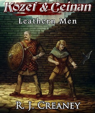 Leathern Men (Kozef & Ceinan, #1)  by  R.J. Creaney