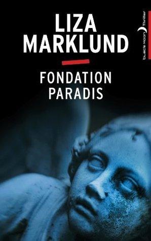 Fondation Paradis (Black Moon Thriller)  by  Liza Marklund