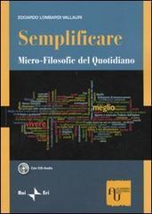 Semplificare. Micro-filosofie del quotidiano  by  Edoardo Lombardi Vallauri
