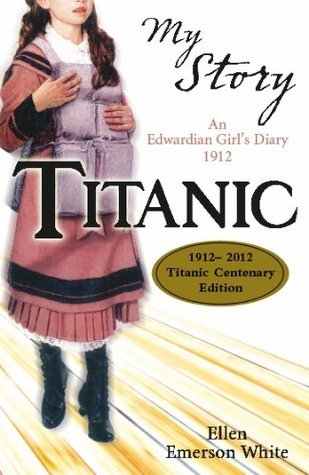 My Story: Titanic Ellen Emerson White