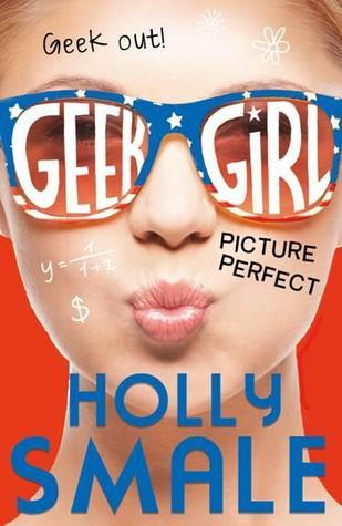 Picture Perfect (Geek Girl, #3)  by  Holly Smale
