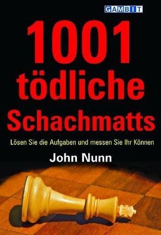 1001 tödliche Schachmatts  by  John Nunn