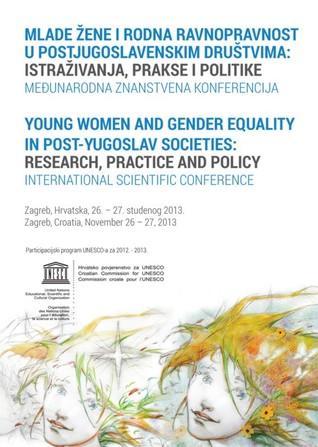 Mlade žene i rodna ravnopravnost u postjugoslavenskim društvima: međunarodna znanstvena konferencija Mirjana Adamović