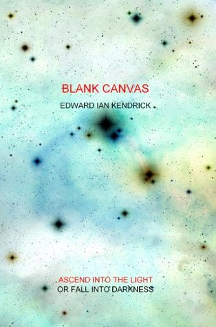 BLANK CANVAS  by  Edward Ian Kendrick