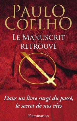 Le Manuscrit Retrouve  by  Paulo Coelho