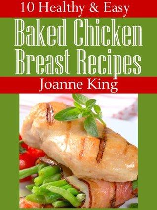 10 Healthy & Easy Baked Chicken Breast Recipes Joanne King
