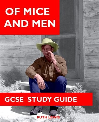 OF MICE AND MEN - KEEP IT SIMPLE GCSE Study Guide Ruth Lewis